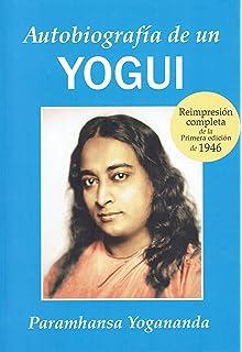 5686e83e35a Autobiografía de un yogui: Amazon.es: Paramahansa Yogananda: Libros