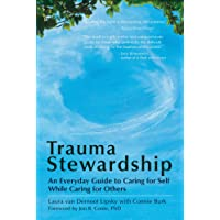 Trauma Stewardship: An Everyday Guide to Caring for Self While Caring for Others