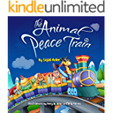 """ PEACE TRAIN "" :  Animal story Book For Kids About values (Tolerance book for kids) (Children's bedtime picture books 1)"