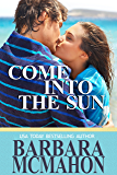 Come Into The Sun (Tropical Escape Book 3)