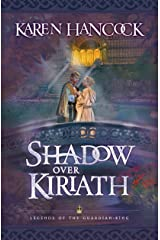 Shadow Over Kiriath (Legends of the Guardian-King Book #3) (Legends Of The Guardian-King Series) Kindle Edition