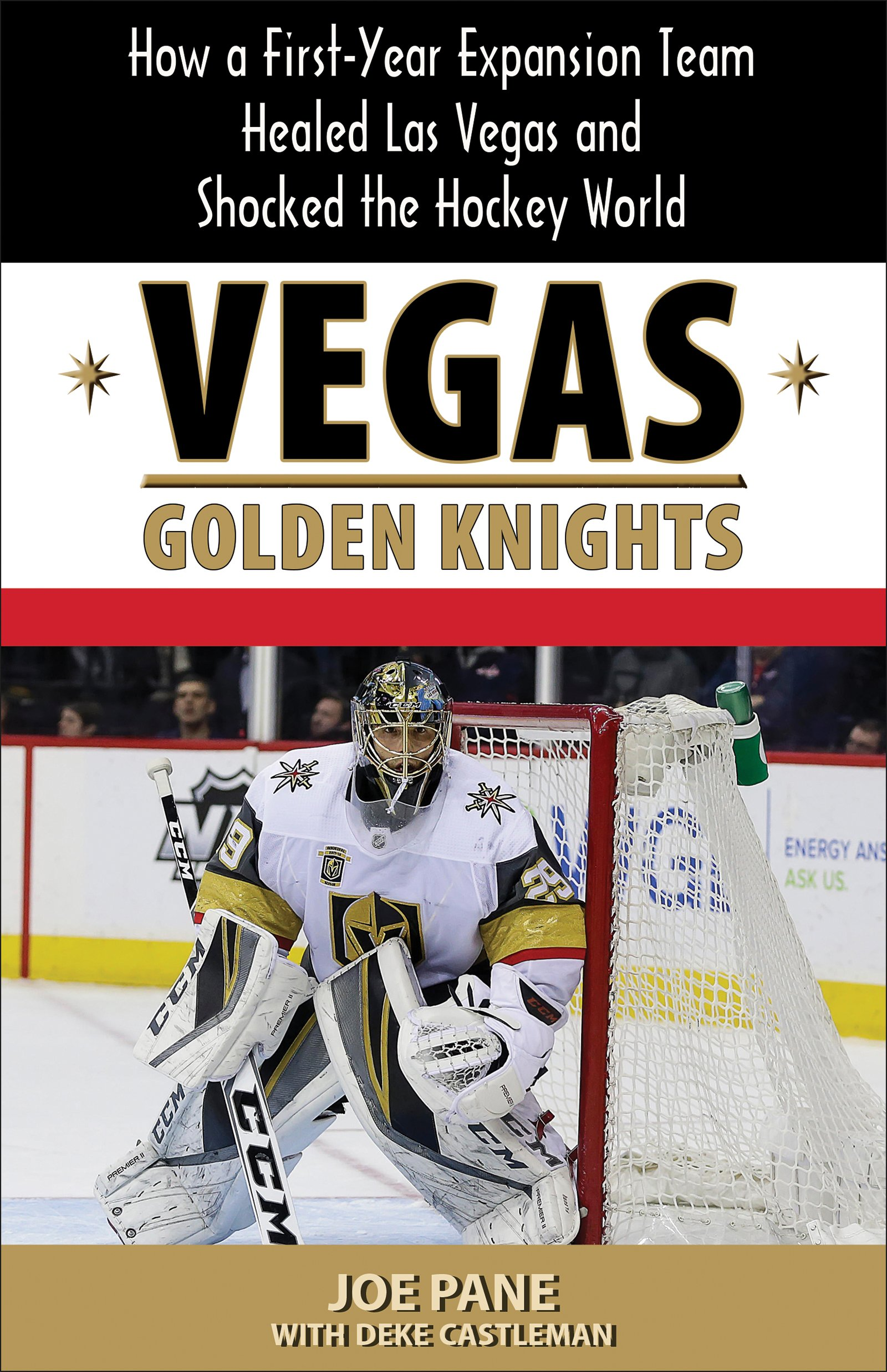 e733aab2da4 Vegas Golden Knights  How a First-Year Expansion Team Healed Las Vegas and  Shocked the Hockey World Paperback – September 25