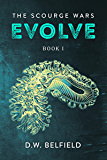 Evolve: The Scourge Wars Book 1 (English Edition)
