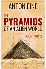 The Pyramids of an Alien World Kindle Edition