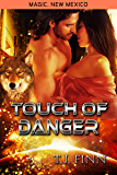 Touch of Danger (Magic, New Mexico Book 28)