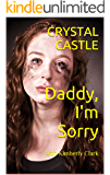 Daddy, I'm Sorry: with Kimberly Clark (Child Abuse) (English Edition)