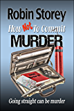 How Not To Commit Murder - comedy crime - humorous mystery