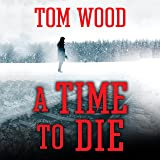 A Time to Die: Victor the Assassin, Book 6