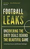 Football Leaks: Uncovering the Dirty Deals Behind the Beautiful Game (English Edition)