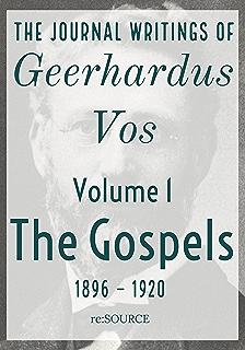 John calvins sermons on 1 timothy kindle edition by ray van neste the journal writings of geerhardus vos volume 1 the gospels fandeluxe Choice Image