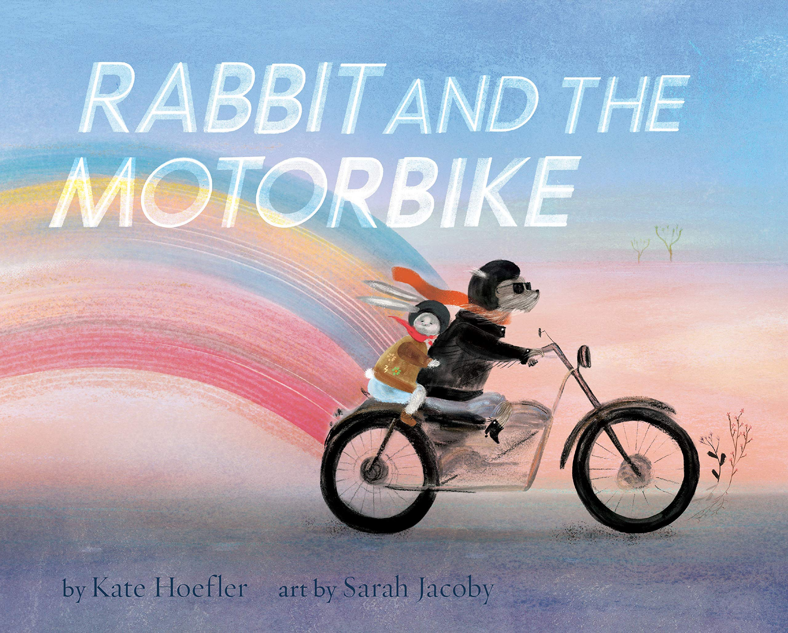 Rabbit and the Motorbike: (Books about Friendship, Inspirational Books for Kids, Children's Adventure Books, Children's Emotion Books): Hoefler, Kate, Jacoby, Sarah ...