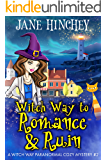 Witch Way to Romance & Ruin: A Witch Way Paranormal Cozy Mystery