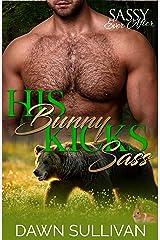 His Bunny Kicks Sass: Sassy Ever After (Sass and Growl Book 1) Kindle Edition