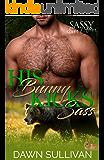 His Bunny Kicks Sass: Sassy Ever After (Sass and Growl Book 1)