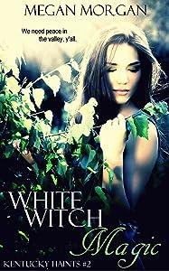 White Witch Magic: Kentucky Haints #2