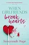 When Girlfriends Break Hearts
