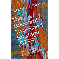 The Baccarat Two-Sided Strategy (BTSS): A Powerful Baccarat Strategy (English Edition)