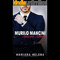 Murilo Mancini: Amor por Acidente