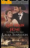 Last Train Home: An Orphan Train Story (American West Series Book 1)