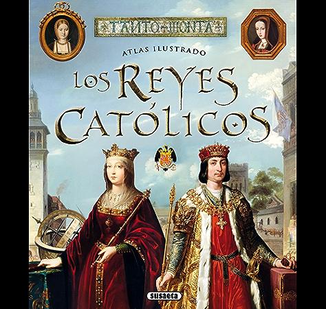 Los Reyes Católicos (Atlas Ilustrado) eBook: Balasch Blanch, Enric, Ruiz Arranz, Yolanda: Amazon.es: Tienda Kindle