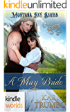 Montana Sky: A May Bride (Kindle Worlds Novella) (Cutter's Creek Companion Book 1)