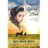 Mail Order Bride: The Burned and Rejected Bride: Inspirational Mail Order bride (Courageous Brides Head West Historical Roman