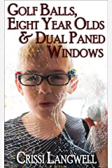 Golf Balls, Eight Year Olds & Dual Paned Windows (Wine Country Mom Book 1) Kindle Edition