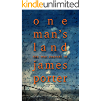 One Man's Land: The War Journal Of James Porter