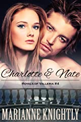 Charlotte & Nate (Royals of Valleria #4) Kindle Edition