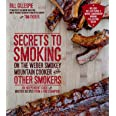 Secrets to Smoking on the Weber Smokey Mountain Cooker and Other Smokers: An Independent Guide with Master Recipes from a BBQ
