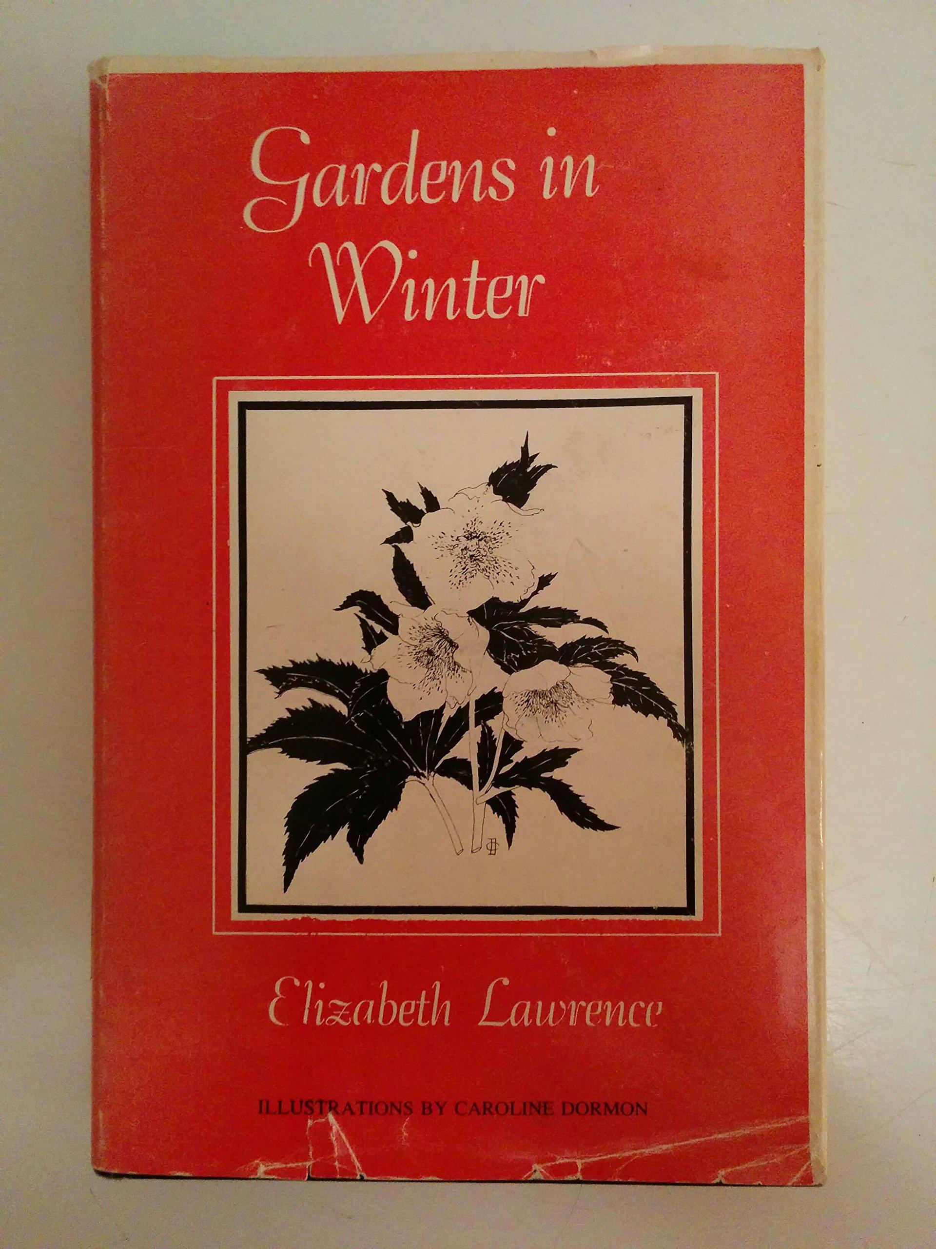 gardens in winter elizabeth lawrence 9781579800260 amazon com