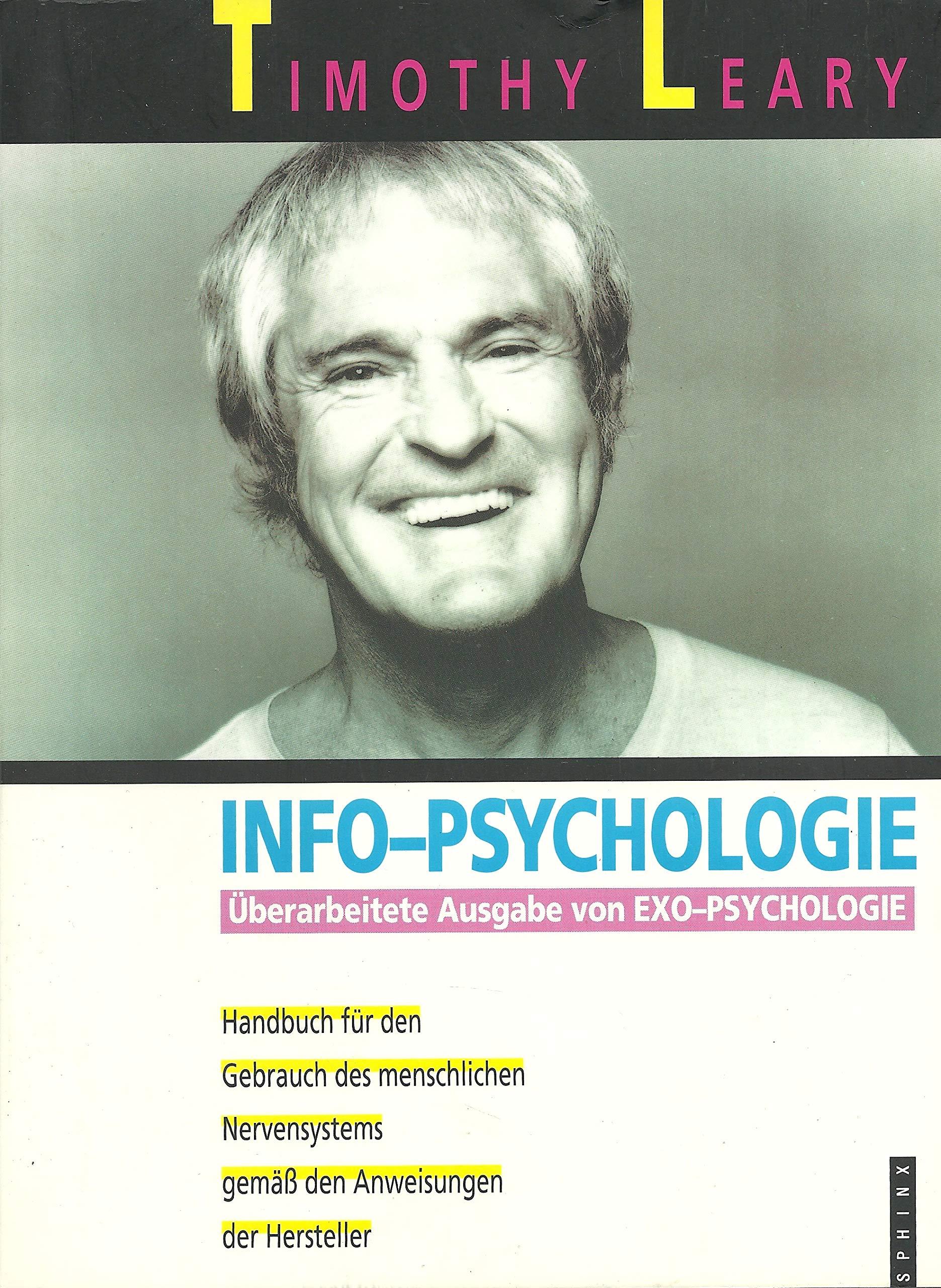 Info-Psychologie. Ein Handbuch für den Gebrauch des menschlichen Nervensystems entsprechend den Instruktionen der Hersteller