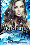 Frostbite (Blood & Thorns Book 1)