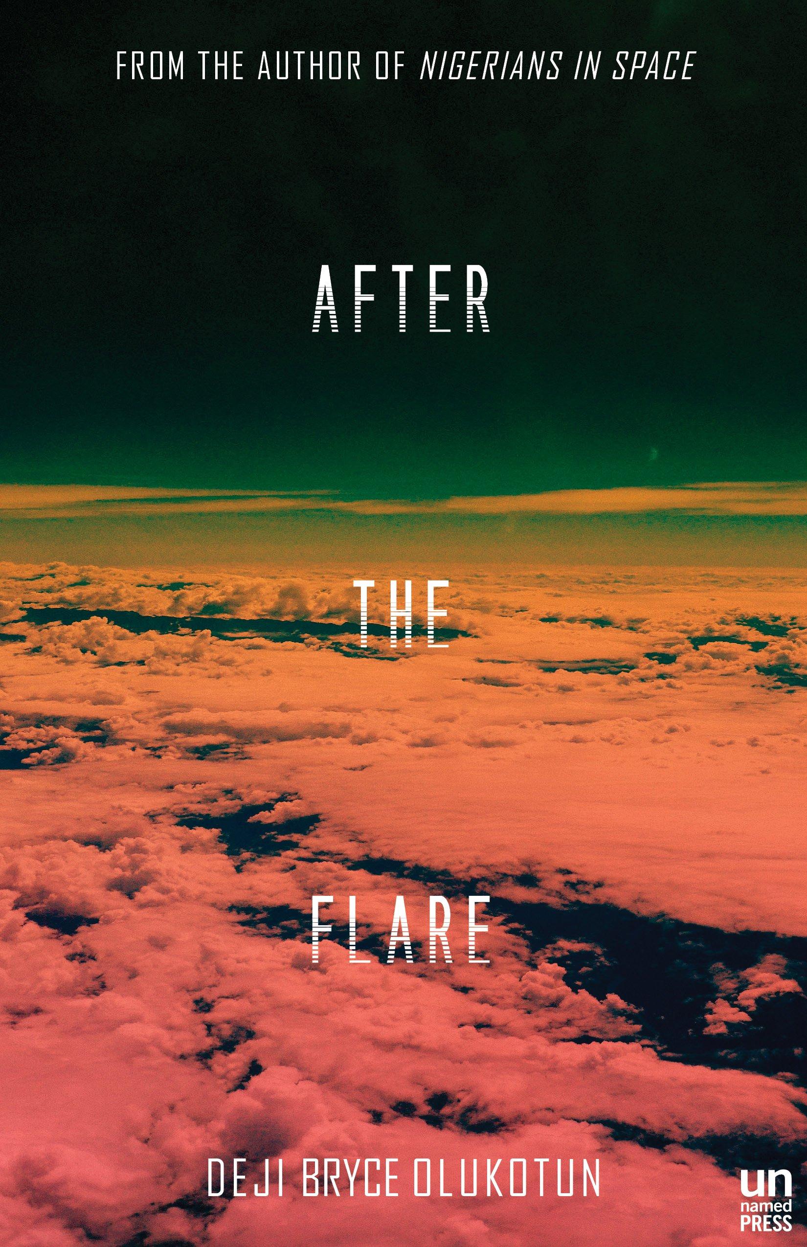After the Flare: A Novel (Nigerians in Space): Olukotun, Deji Bryce:  9781944700188: Amazon.com: Books