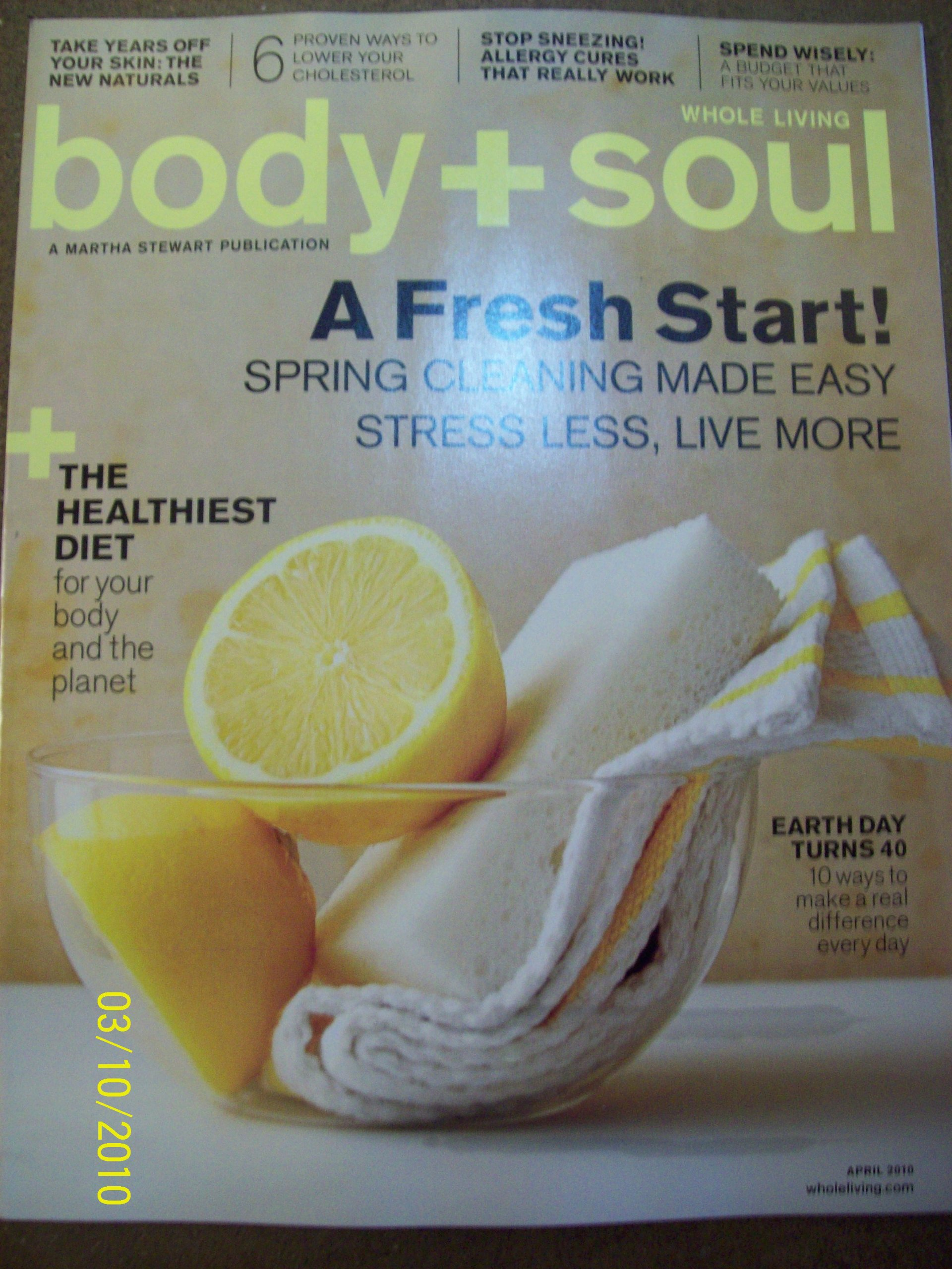 Download Body + Soul April 2010 A Fresh Start! The Healthiest Diet Allergy Cures That Really Work Spend Wisely Earth Day Turns 40 ebook