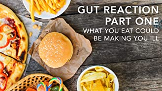 Gut Reaction (Part 1): What You Eat Could Be Making You Ill