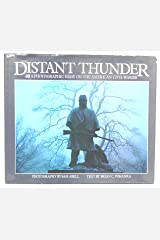 Distant thunder: A photographic essay on the American civil war Hardcover