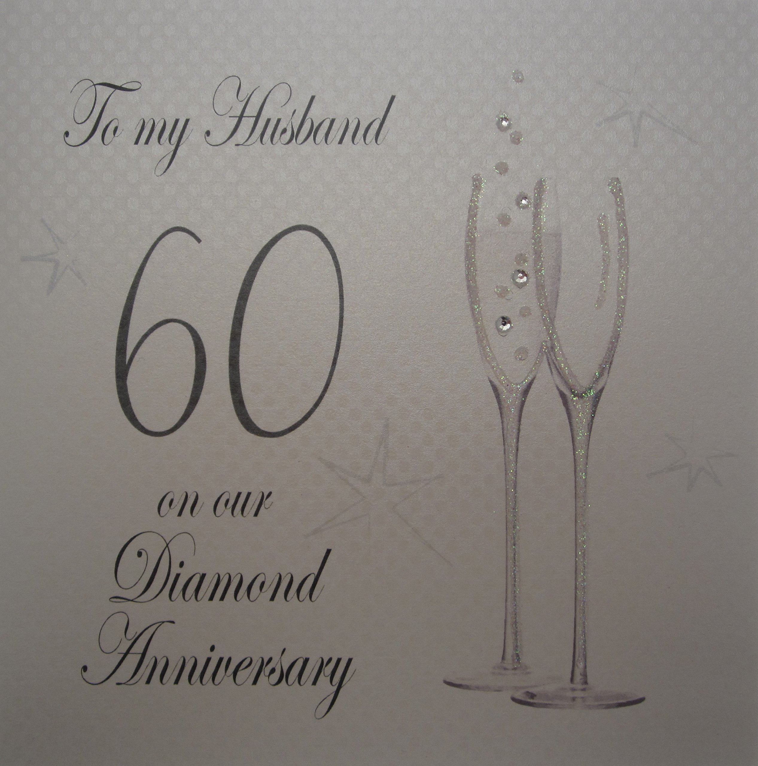 White Cotton Cards P60H Champagne Flutes''To My Husband On Our Diamond Anniversary'' Handmade 60th Anniversary Card, White