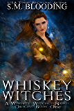 Whiskey Witches (Whiskey Witches - Origins Book 1)