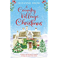 A Country Village Christmas: A festive and feel-good romance to keep you warm this winter (Welcome to Thorndale Book 4…