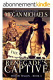 The Renegade's Captive (The Widow Wagon Book 4) (English Edition)