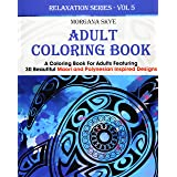 Adult Coloring Book: Coloring Book For Adults Featuring 30 Beautiful Moari and Polynesian Inspired Designs (Relaxation Series
