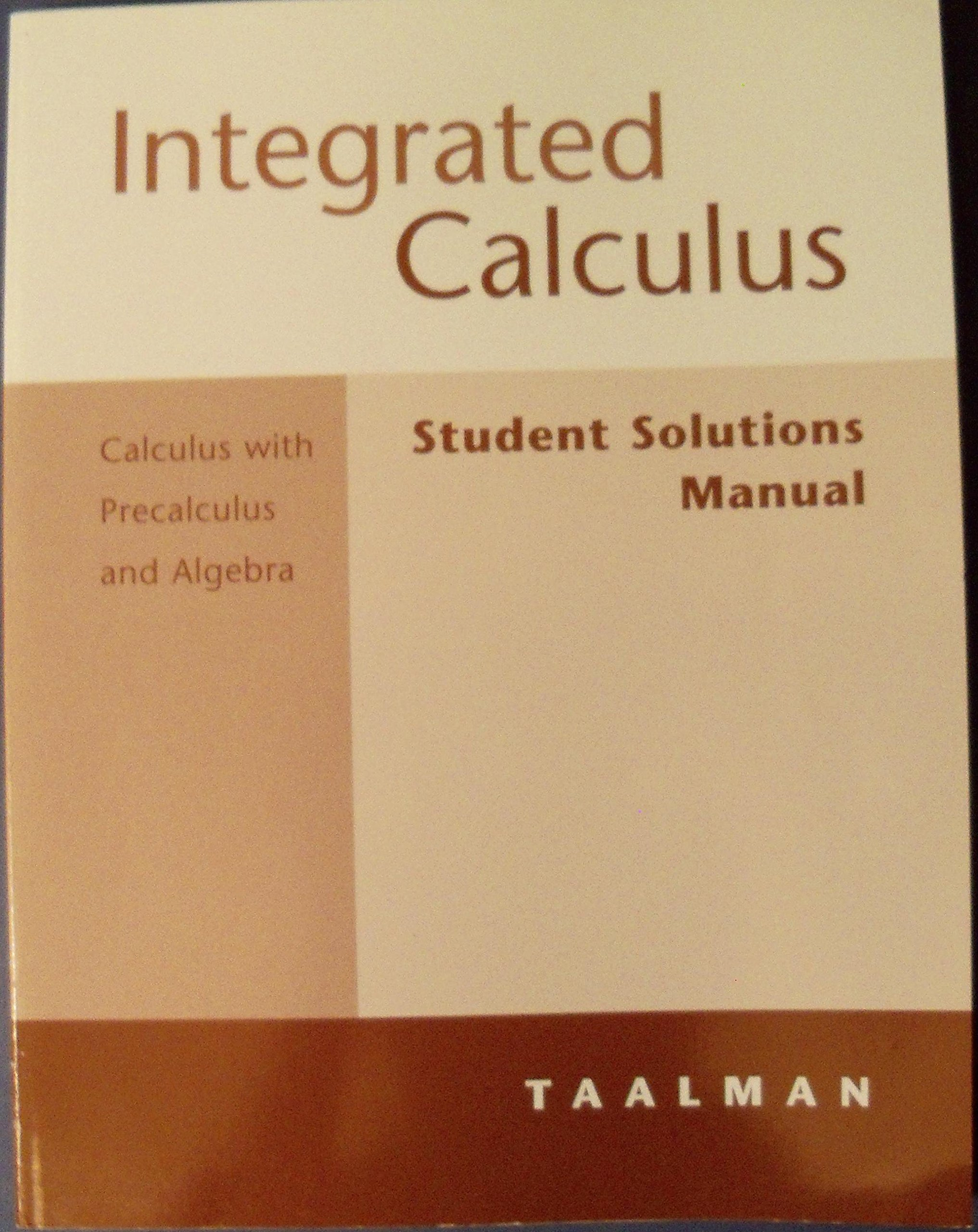 Integrated Calculus Student Solutions Manual: Laura Taalman: 9780618219513:  Books - Amazon.ca