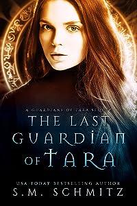 The Last Guardian of Tara (The Guardians of Tara Book 5)
