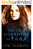 The Last Guardian of Tara (The Guardians of Tara Book 5)