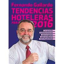 Tendencias hoteleras para 2016: Las grandes transformaciones que se esperan en la industria de la hospitalidad (Spanish Edition) Feb 18, 2016