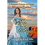 Western Brides: A Little Bit of Magic: A Sweet and Inspirational Historical Western Romance (A Second Chance Out West Book 1)