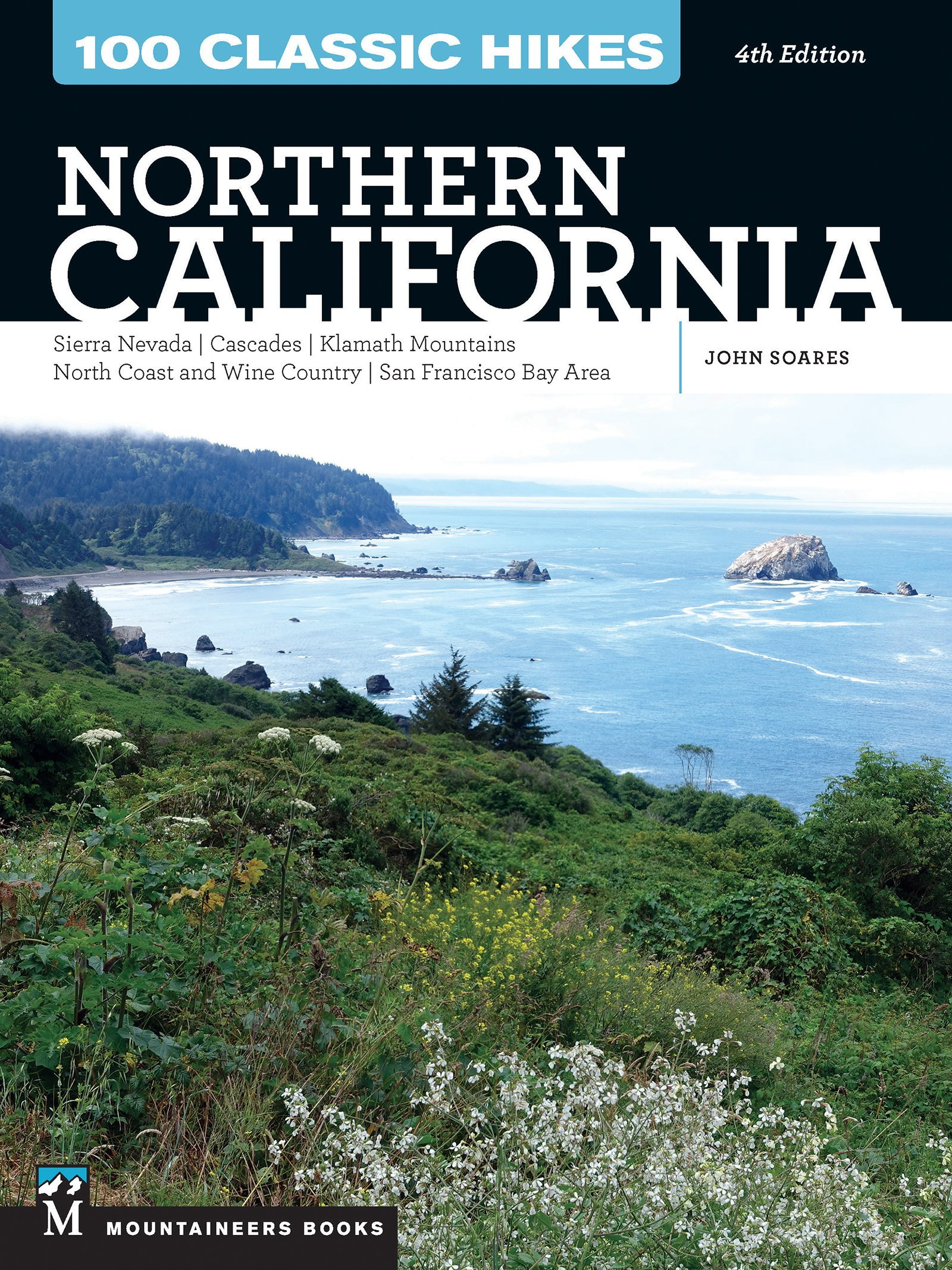 100 Classic Hikes: Northern California: Sierra Nevada, Cascades, Klamath Mountains, North Coast and Wine Country, San Francisco Bay Area
