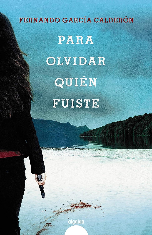 Resultado de imagen de PARA OLVIDAR QUIÉN FUISTE de Fernando García Calderón