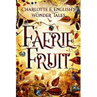 Faerie Fruit (The Wonder Tales) (English Edition)